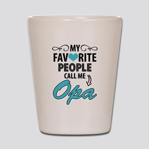 My Favorite People Call Me Opa Shot Glass