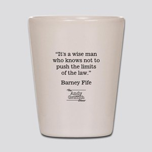 BARNEY FIFE QUOTE Shot Glass