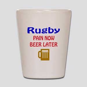Rugby Pain now Beer later Shot Glass