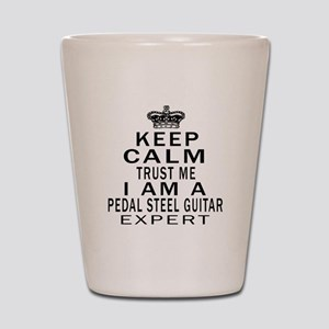 I Am Pedal Steel Guitar Expert Shot Glass