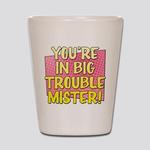 Big Trouble Mister Shot Glass