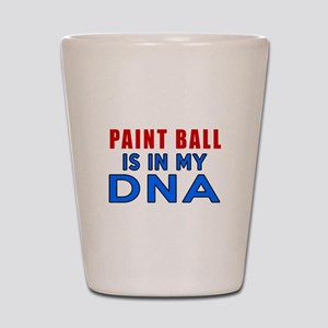 Paint Ball Is In My DNA Shot Glass