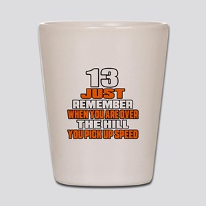 13 Just Remember Birthday Designs Shot Glass