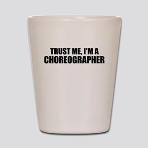Trust Me, I'm A Choreographer Shot Glass