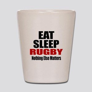 Eat Sleep Rugby Shot Glass