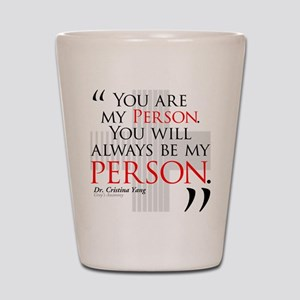 You Are My Person Shot Glass