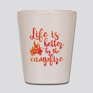 Life's Better Campfire Shot Glass