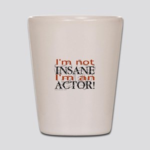 Insane Actor Shot Glass