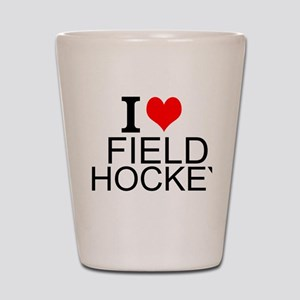 I Love Field Hockey Shot Glass