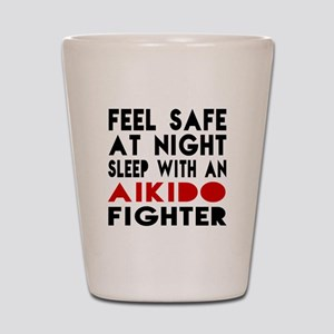 Feel Safe With Aikido Fighter Shot Glass