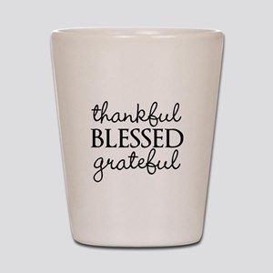 thankful BLESSED grateful Shot Glass