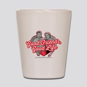 Lucy and Ethel:Good Friends Good Life Shot Glass