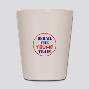 Derail the trump train Shot Glass