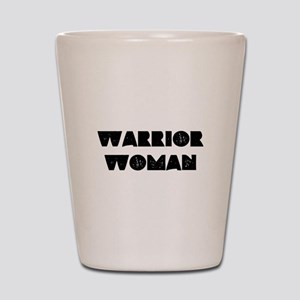 Warrior Woman Shot Glass