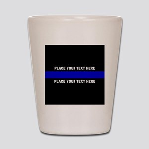 Thin Blue Line Customized Shot Glass