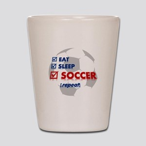 Eat, Sleep, Soccer Shot Glass