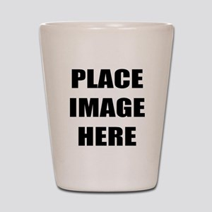 Place Image Here Shot Glass