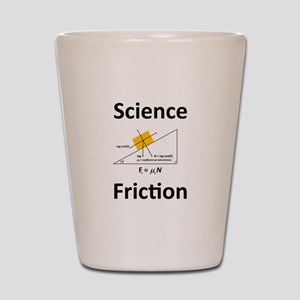 Science Friction Shot Glass
