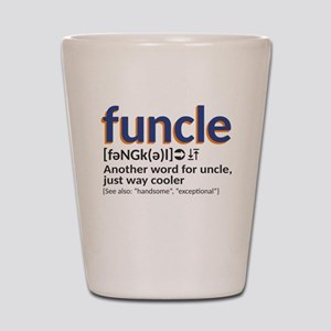 Funcle definition Shot Glass