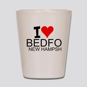 I Love Bedford, New Hampshire Shot Glass