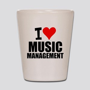 I Love Music Management Shot Glass