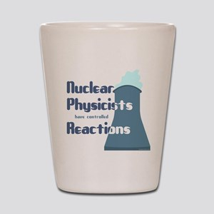Nuclear Physicist Shot Glass