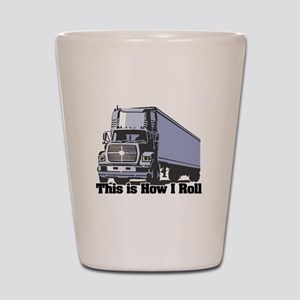 How I Roll (Tractor Trailer) Shot Glass