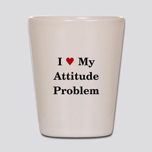Attitude Problem Shot Glass