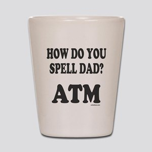 BANK OF DAD Shot Glass