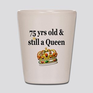 75 YR OLD QUEEN Shot Glass