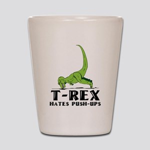 T-Rex Hates Push-Ups Shot Glass
