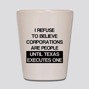 Corporations Are People Shot Glass