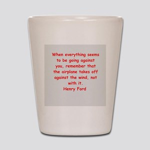 Henry Ford quotes Shot Glass