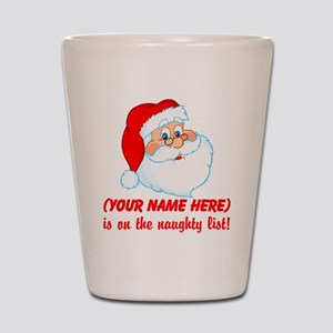 You're on the Naughty List Shot Glass