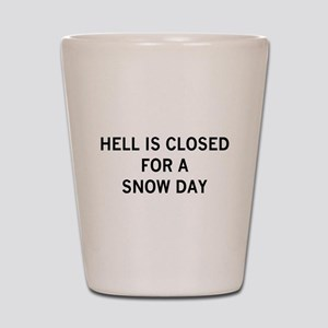 hell is closed Shot Glass