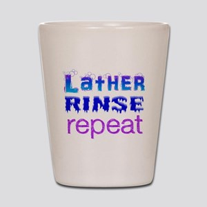 Lather, Rinse, Repeat Shot Glass