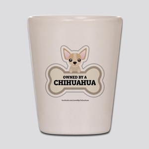 Owned by a Chihuahua Shot Glass