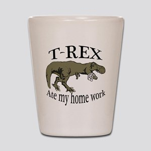 T Rex ate my home work Shot Glass