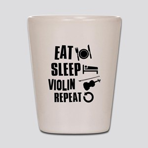Eat Sleep Violin Shot Glass