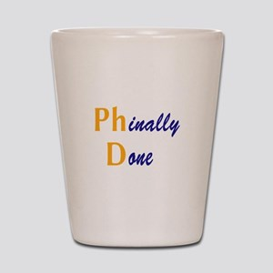 Phinally Done Shot Glass