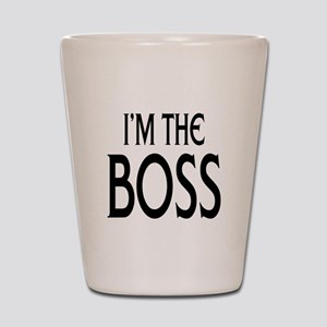 Im the Boss: Shot Glass
