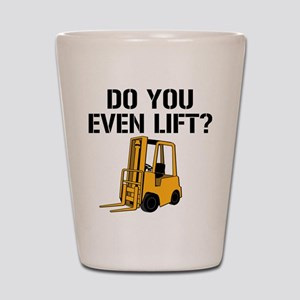 Do You Even Lift Forklift Shot Glass