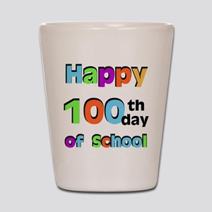 Happy 100th Day of School Shot Glass