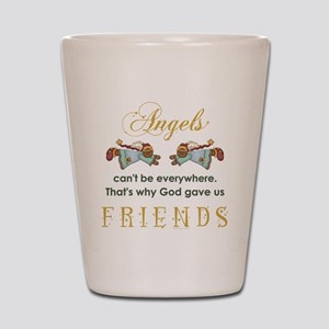 ANGELS CAN'T BE... Shot Glass