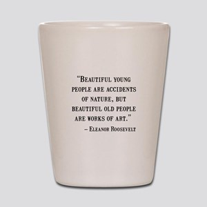 Eleanor Roosevelt Quote Shot Glass