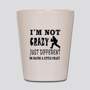 I'm not Crazy just different Paintball Shot Glass