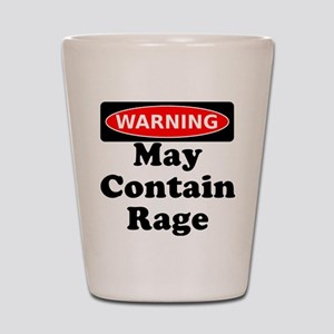 Warning May Contain Rage Shot Glass