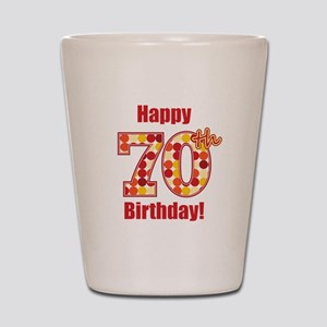 Happy 70th Birthday! Shot Glass