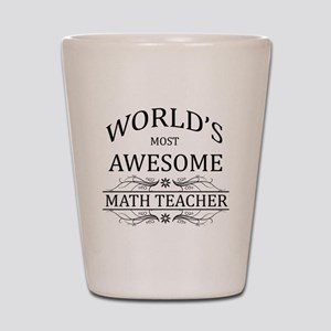 World's Most Awesome Math Teacher Shot Glass
