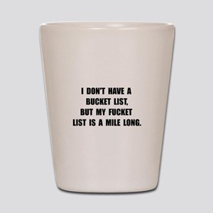 Bucket Fucket List Shot Glass